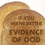 Outreach Media's Evidence for God on Toast: fixed that for you